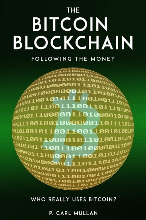 Mastering bitcoin, by andreas antonopoulos. The Bitcoin Blockchain by P Carl Mullan - Book - Read Online