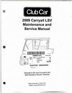 2009 Club Car Golf Cart Carryall Lsv Maintenance Service