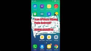 4 Cara Menampilkan Icon Aplikasi Yang Hilang Pada Android