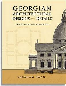 Georgian Architectural Designs and Details, by Abraham ...