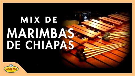 MIX DE MARIMBAS DE CHIAPAS 🎶🇲🇽🎶 (MÚSICA POPURRI) - YouTube