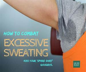 Excessive Sweating Why It Happens And What To Do About It