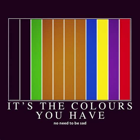 colors grouplove it s the colors you no need to be sad colours