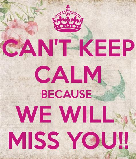 Can't Keep Calm Because We Will Miss You!! Poster