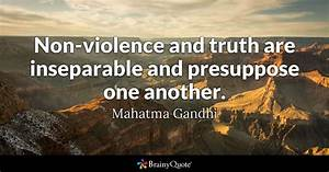 Mahatma Gandhi - Non-violence and truth are inseparable and...