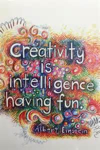 Quote Creativity Is Intelligence Having Fun