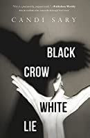 black crow white lie  candi sary reviews discussion