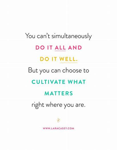Quotes Lara Casey Matters Cultivate Started Setting