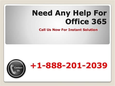 Office 365 Help by Need Any Help For Office 365 Customer Service Number 1
