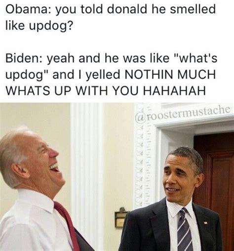 Obama Joe Biden Memes - best 25 obama meme ideas on pinterest joe meme joe obama memes and barack and joe memes