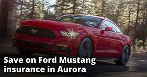 Affordable Rate Quotes for Ford Mustang Insurance in Aurora, CO