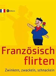 Französisch Buch A Plus : buch franz sisch flirten buchwaren papeterie lach und ~ Jslefanu.com Haus und Dekorationen