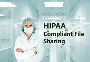 hipaa compliant file sharing requirements With hipaa compliant document sharing