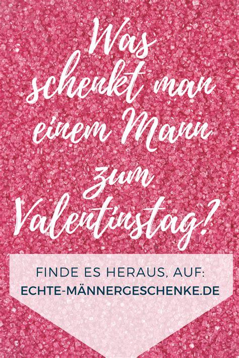 was schenkt einem mann zum geburtstag was schenkt einem mann zum valentinstag finde es