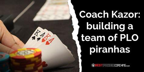 Coach Kazor Building A Team Of Plo Piranhas • Best Poker