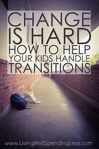 Change is Hard: How to Help Your Kids Handle Transitions ...