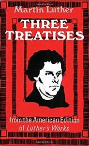 Three Treatises  Martin Luther  9780800616397  Amazon Com