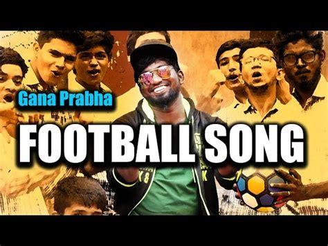 Chennai Gana Prabha Football Song 2017 Music Video