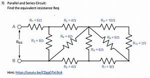 Solved  Parallel And Series Circuit Find The Equivalent Re