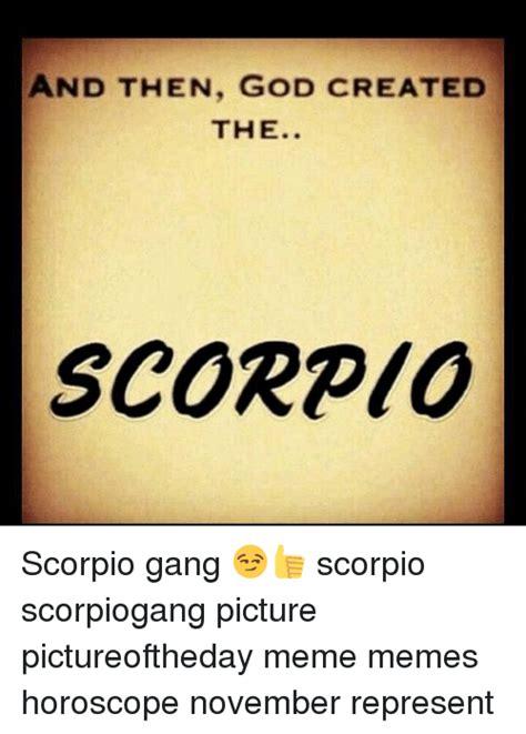 Scorpio Memes - funny scorpio memes of 2017 on sizzle scorpio quotes