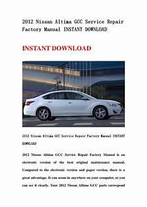 2012 Nissan Altima Gcc Service Repair Factory Manual