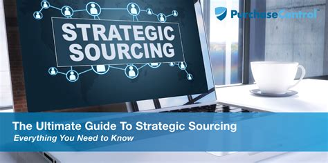 ultimate guide  strategic sourcing purchasecontrol