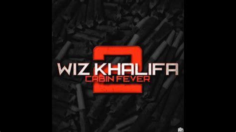 wiz khalifa cabin fever 3 wiz khalifa stu ft j cabin fever 2