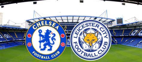 Chelsea Fc Vs Leicester City Live