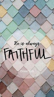 Always Faithful | Wallpaper bible, Phone wallpaper ...