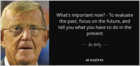 lou holtz quote whats important   evaluate