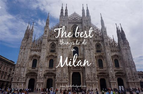 best things to do in milan the best things to do in milan italy 2 1 backpack