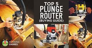 5 Best Plunge Routers For Beginners And Experts  U2013 Product