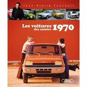 Mercedes Année 70 : les voitures des ann es 70 de jp foucault ~ Medecine-chirurgie-esthetiques.com Avis de Voitures