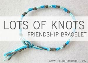 the red kitchen: Lots of Knots Friendship Bracelet (A ...