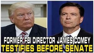Former FBI Director James Comey testifies before Senate ...