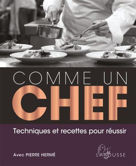 cuisiner comme un chef recettes 28 images cuisiner