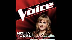 "Holly Tucker: ""How Great Thou Art"" - The Voice (Studio ..."