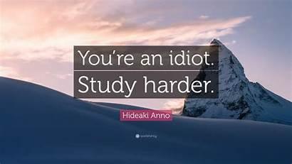 Study Harder Don Idiot Quote Anno Hideaki