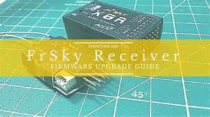 How To Upgrade Your Frsky Receiver Firmware  X8r  X4r  X4r