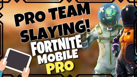fortnite mobile pro player pro fortnite mobile team