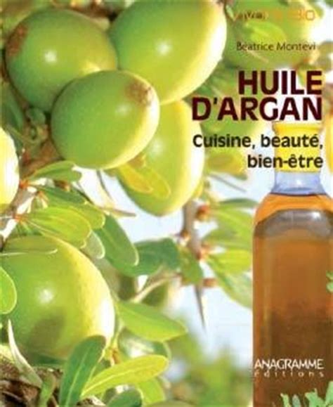 huile d argan cuisine lecture les bienfaits de l huile d argan cuisine