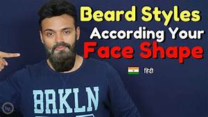 Beard Styles According To Face Shape For Men In Hindi