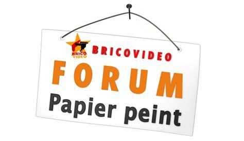 forum papier peint conseils pose tapisserie papier peint