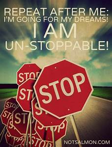Failure is not final. Quitting is. Be UN-STOPPABLE! www ...