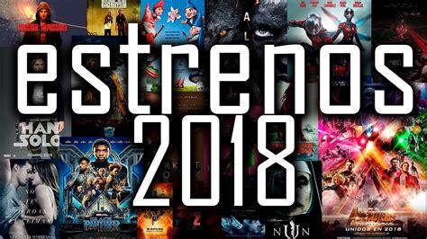 Películas Que Se Estrenan En Este 2018. Estrenos Cine 2018