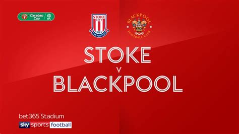 Carabao Cup first round - Stoke edge past Blackpool on ...