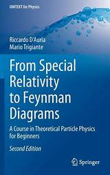 From Special Relativity To Feynman Diagrams A Course Of Theoretical Particle Ph Ysics For Beginners