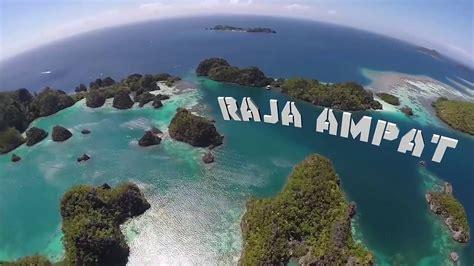 amazing trip  raja ampat hd papua barat youtube youtube