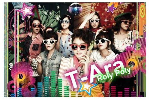 download video t ara roly poly