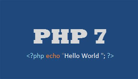 Php 7- Features That Will Woo Every Php Fan